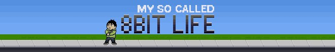 My So Called 8bit Life